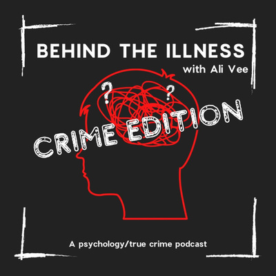 Behind the Illness: Crime Edition
