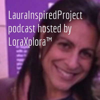 LauraInspiredProject the podcast