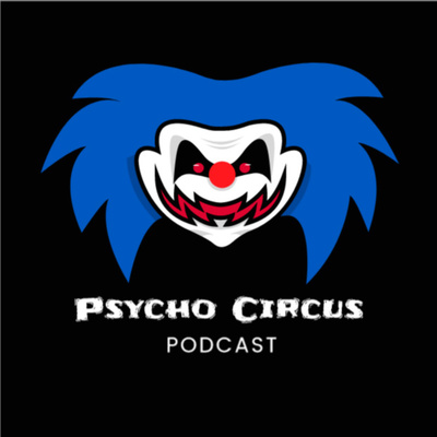 Psycho Circus Podcast