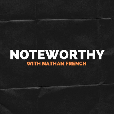 Noteworthy with Nathan French