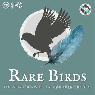 Rare Birds: Conversations with Thoughtful Go-Getters