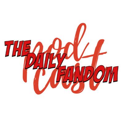 The Daily Fandom Podcast