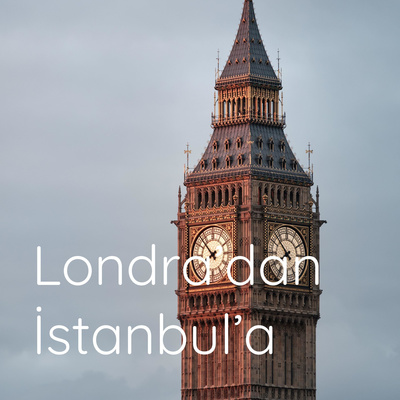 Londra'dan İstanbul'a