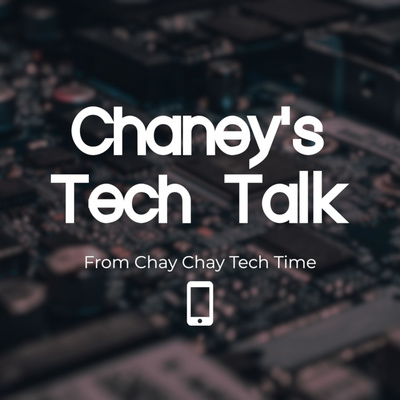 Chaney's Tech Talk