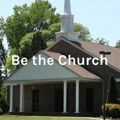 Be the Church - Sharon Baptist Church