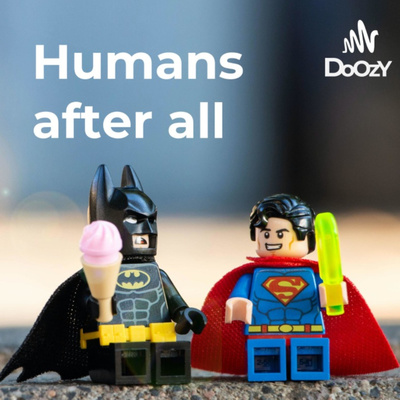 Humans after all – Work, Play & Culture by Doozy