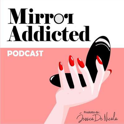 Mirror Addicted