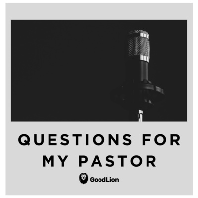 Questions For My Pastor