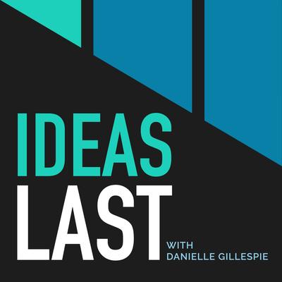Ideas Last
