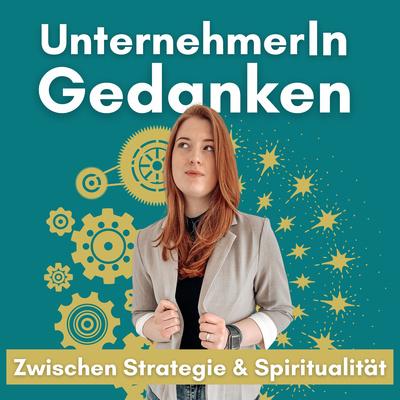UnternehmerInGedanken - Zwischen Strategie & Spiritualität mit Lee-Anne Herrmann