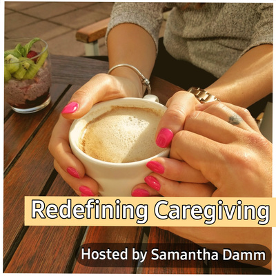Redefining Caregiving-Mindful Approach to Caregiving