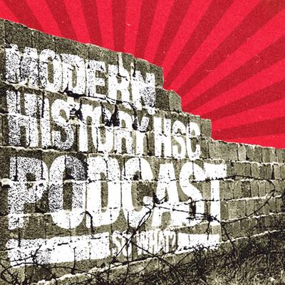Modern History HSC Podcast