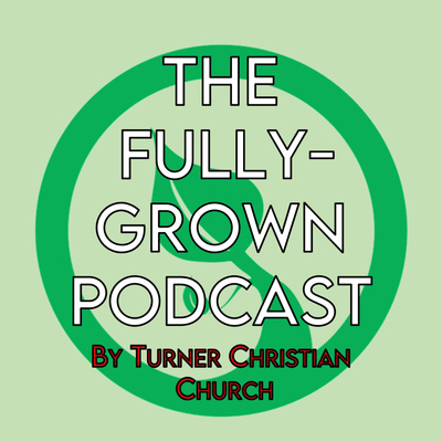 The Fully-Grown Podcast
