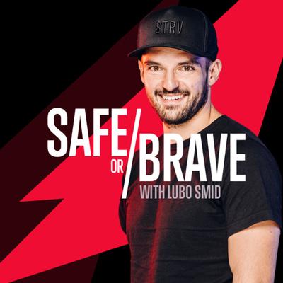 Safe or Brave