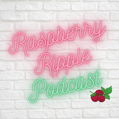 The Raspberry Ripple Podcast