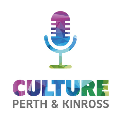 The Culture Perth & Kinross Podcast