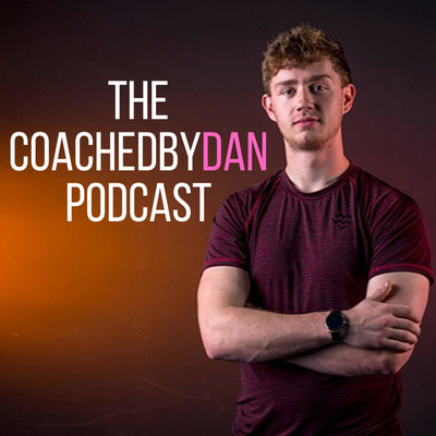 The Coached By Dan Podcast
