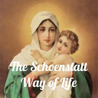 The Schoenstatt Way of Life