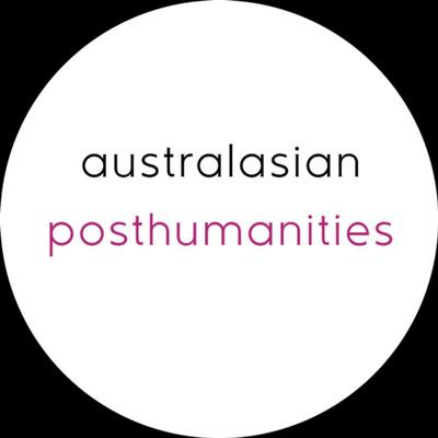 australasian posthumanities