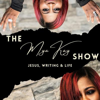 The Mya Kay Show