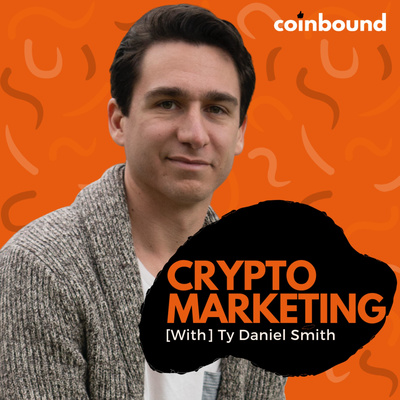 Crypto Marketing with Ty Daniel Smith | A Coinbound Podcast