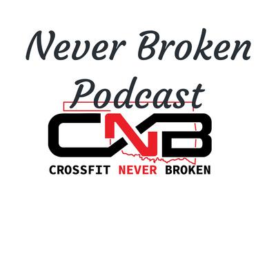 Never Broken Podcast