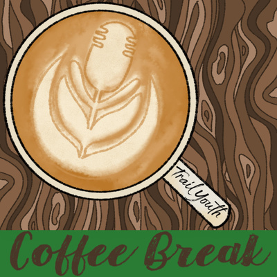 Coffee Break with Trail Youth