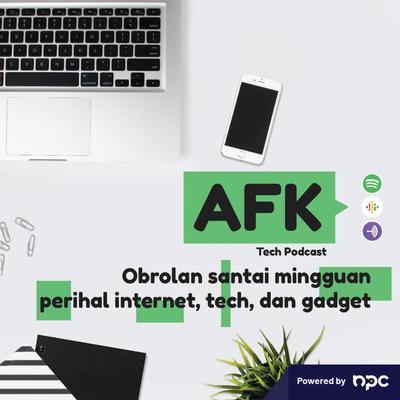 AFK Tech Podcast