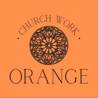 Church Work Orange