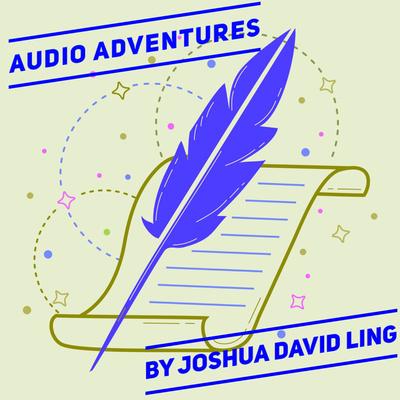 Audio Adventures by Joshua David Ling