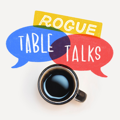 Rogue Table Talks
