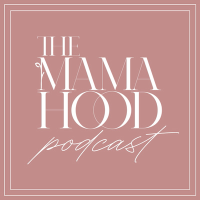 The Mamahood Podcast