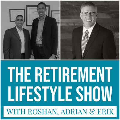 Retirement Lifestyle Show  with Roshan Loungani, Erik Olson & Adrian Nicholson