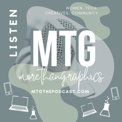MTG: More Than Graphics Podcast