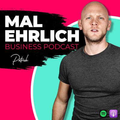 Mal ehrlich - Business Podcast mit Patrick Embacher