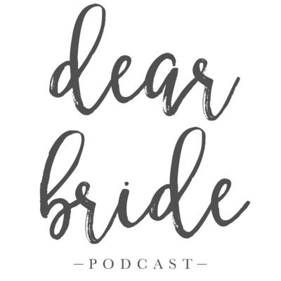 Dear Bride Podcast