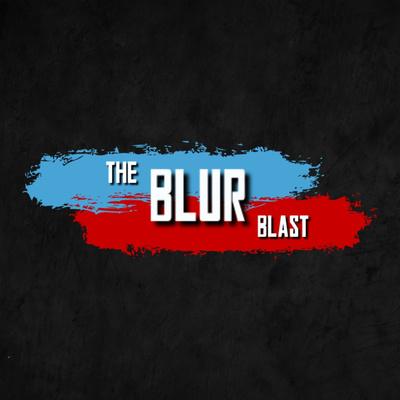 The Blur Blast