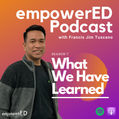 empowerED Podcast with Francis Jim Tuscano