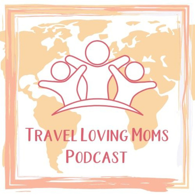 Travel Loving Moms