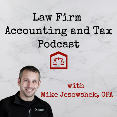 Law Firm Accounting and Tax Podcast