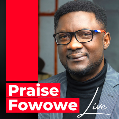 Family Life Today with PRAISE FOWOWE