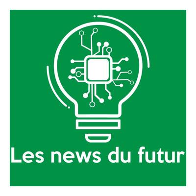 Les news du Futur : chroniques sur les nouvelles technologies alimentées par la curiosité.