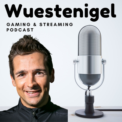 Wuestenigel: Der Gaming & Streaming Podcast