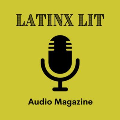 LatinX Audio Lit Mag