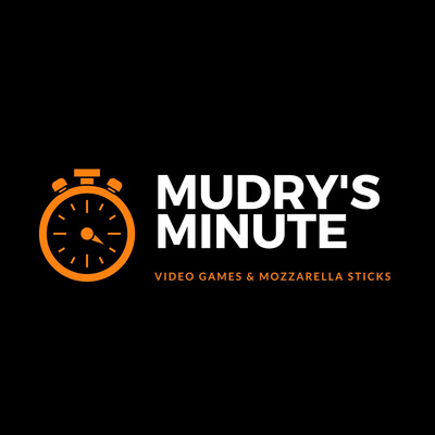 Mudry's Minute: Video Games and Mozzarella Sticks