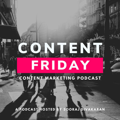 Content Friday: Content Marketing Podcast