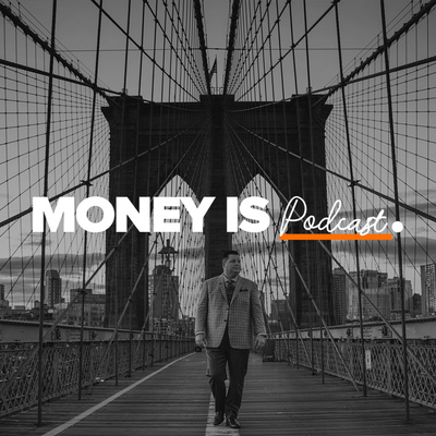 Money Is Podcast