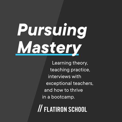 Pursuing Mastery