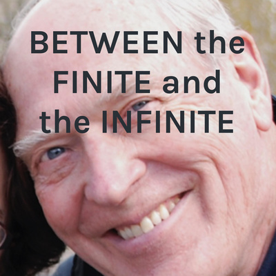 BETWEEN the FINITE and the INFINITE