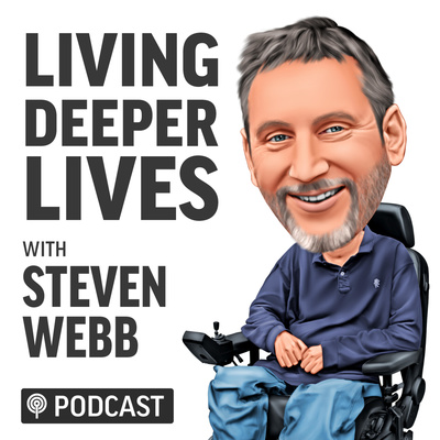 Living Deeper Lives with Steven Webb
